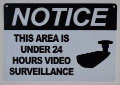 NOTICE THIS AREA IS UNDER 24 HOURS VIDEO SURVEILLANCE SIGN