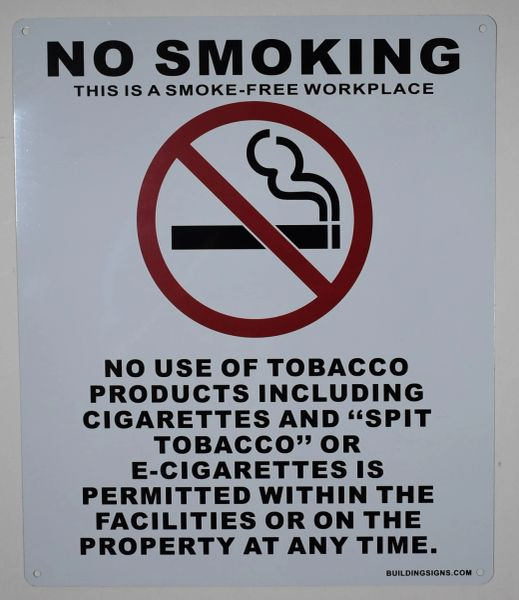 NO SMOKING THIS IS A SMOKE FREE WORKPLACE NO CIGARETTES NO E- CIGARETTES NO SPIT TOBACCO SIGN (ALUMINUM SIGNS 12 X 10)