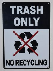 TRASH ONLY NO RECYCLING SIGN (ALUMINUM SIGNS 10X7)