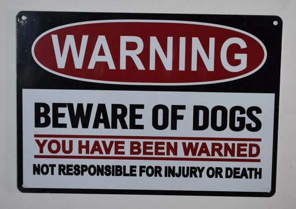 WARNING BEWARE OF DOGS YOU HAVE BEEN WARNED NOT RESPONSIBLE FOR INJURY OR DEATH SIGN (ALUMINUM SIGNS 7X10)