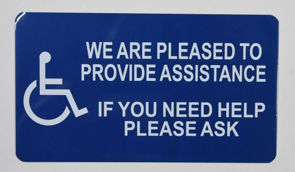 WE ARE PLEASED TO PROVIDE ASSISTANCE IF YOU NEED HELP, PLEASE ASK SIGN- BLUE BACKGROUND (ALUMINUM SIGNS 4X7)