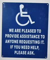 WE ARE PLEASED TO PROVIDE ASSISTANCE IF YOU NEED HELP, PLEASE ASK SIGN (ALUMINUM SIGNS 12X10)