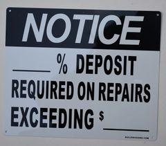 NOTICE _% DEPOSIT REQUIRED ON REPAIRS EXCEEDING $_ SIGN (ALUMINUM SIGNS 12X10)