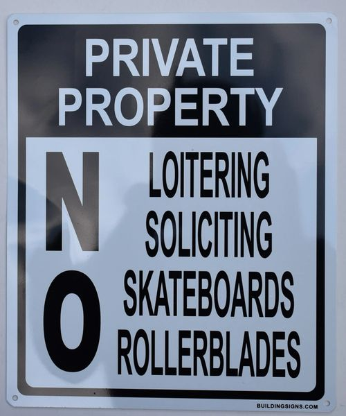PRIVATE PROPERTY NO LOITERING NO SOLICITING NO ROLLERBLADING SIGN (ALUMINUM SIGNS 12X10)