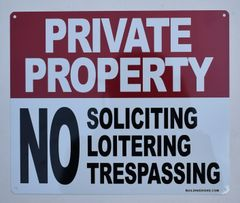 PRIVATE PROPERTY NO SOLICITING NO LOITERING NO TRESPASSING SIGN (ALUMINUM SIGNS 12X10)