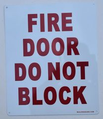 FIRE DOOR DO NOT BLOCK SIGN (ALUMINUM SIGNS 10X12)