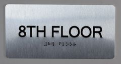 8th FLOOR SIGN- BRAILLE (ALUMINUM SIGNS 4X8)- The Sensation line