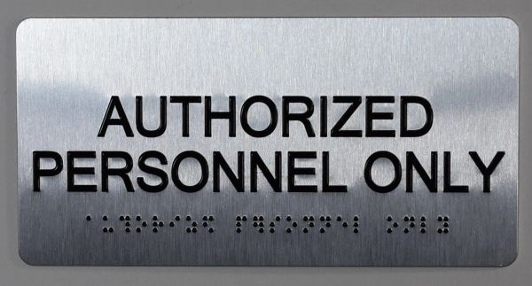 AUTHORIZED PERSONNEL ONLY Sign- BRAILLE (ALUMINUM SIGNS 4X8)- The Sensation line