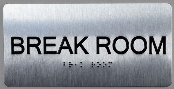BREAK ROOM Sign ADA SIGN- BRAILLE (ALUMINUM SIGNS 4X8)- The Sensation line