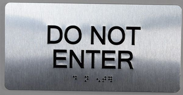 DO NOT ENTER SIGN- BRAILLE (ALUMINUM SIGNS 4X8)- The Sensation line