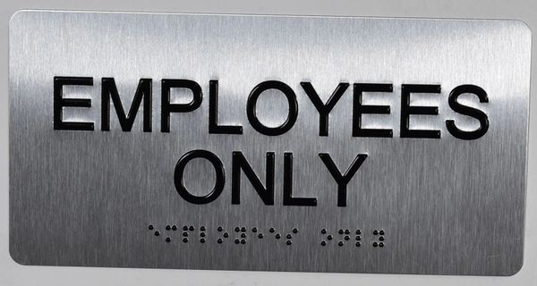 EMPLOYEES ONLY Sign- BRAILLE (ALUMINUM SIGNS 4X8)- The Sensation line