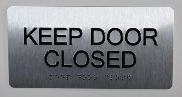 KEEP DOOR CLOSED SIGN- BRAILLE (ALUMINUM SIGNS 4X8)- The Sensation line