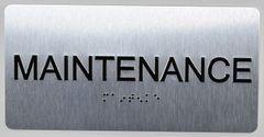 MAINTENANCE Sign- BRAILLE (ALUMINUM SIGNS 4X8)- The Sensation line
