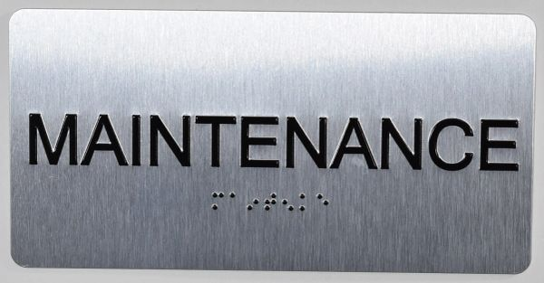 MAINTENANCE Sign- BRAILLE (ALUMINUM SIGNS 4X8)- The Sensation line