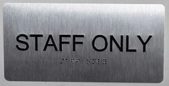 STAFF ONLY Sign- BRAILLE (ALUMINUM SIGNS 4X8)- The Sensation line