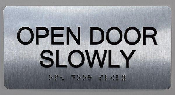 OPEN DOOR SLOWLY SIGN- BRAILLE (ALUMINUM SIGNS 4X8)- The Sensation line