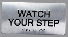 WATCH YOUR STEP Sign- BRAILLE (ALUMINUM SIGNS 4X8)- The Sensation line