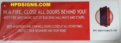 In a Fire, Close All Doors Behind You SIGN (RED background,ALUMINUM SIGNS 4X12)
