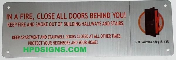 """In a Fire, Close All Doors Behind You SIGN -""""Shut the door"""" sign(SILVER background,ALUMINUM SIGNS 4X12)"""