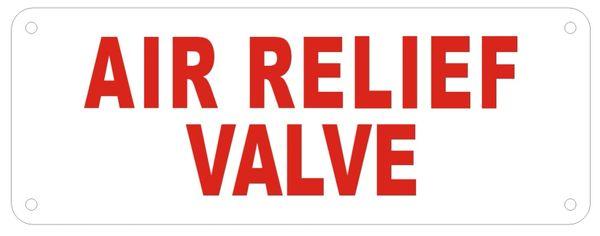 AIR RELIEF VALVE SIGN (ALUMINUM SIGNS 3X8)