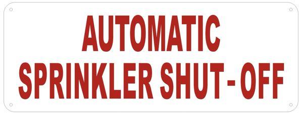 AUTOMATIC SPRINKLER SHUTOFF SIGN (ALUMINUM SIGNS 3X8)