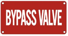 BYPASS VALVE SIGN- RED BACKGROUND (ALUMINUM SIGNS 2X6)