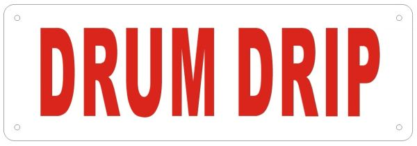 DRUM DRIP SIGN (ALUMINUM SIGNS 2X6)
