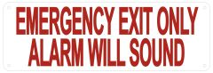 EMERGENCY EXIT ONLY ALARM WILL SOUND SIGN (ALUMINUM SIGNS 4X12)
