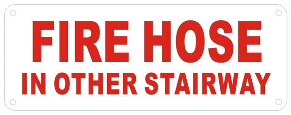 FIRE HOSE IN OTHER STAIRWAY SIGN (ALUMINUM SIGNS 3X8)