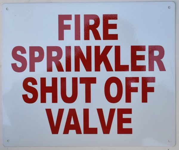 FIRE SPRINKLER SHUT OFF VALVE SIGN (ALUMINUM SIGNS 10X12)