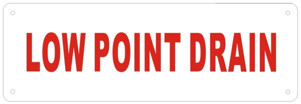 LOW POINT DRAIN SIGN (ALUMINUM SIGNS 2X6)