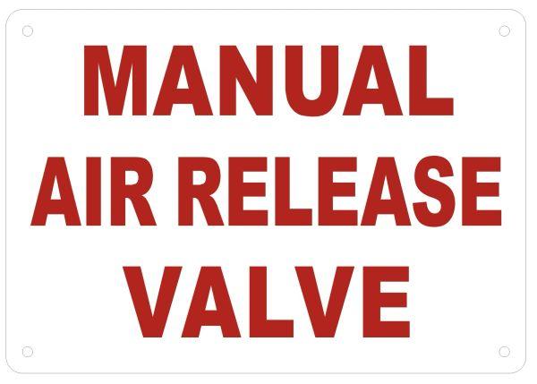 MANUAL AIR RELEASE VALVE SIGN (ALUMINUM SIGNS 7X10)