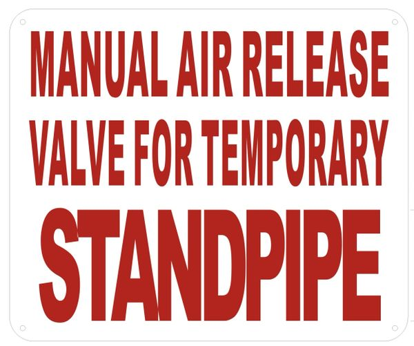 MANUAL AIR RELEASE VALVE FOR TEMPORARY STANDPIPE SIGN (ALUMINUM SIGNS 10X12)