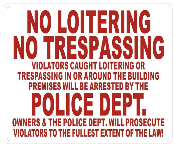 NO LOITERING NO TRESPASSING POLICE DEPARTMENT SIGN – WHITE ALUMINUM (ALUMINUM SIGNS 10X12)
