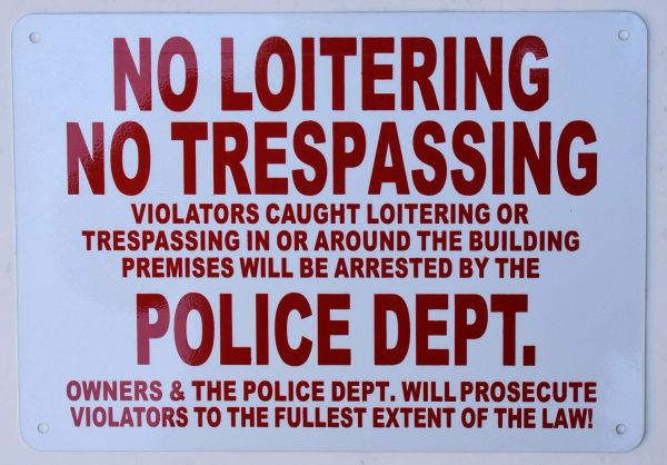 NO LOITERING NO TRESPASSING POLICE DEPARTMENT SIGN – WHITE ALUMINUM (ALUMINUM SIGNS 7X10)