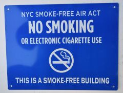 "NYC Smoke free Act Sign ""No Smoking or Electric cigarette Use"" - THIS IS A SMOKE FREE BUILDING ( 8.5x11, Blue Aluminium)"