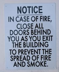 IN CASE OF FIRE CLOSE ALL DOORS BEHIND YOU AS YOU EXIT THE BUILDING TO PREVENT THE SPREAD OF FIRE AND SMOKE SIGN (ALUMINUM SIGNS 14X9)