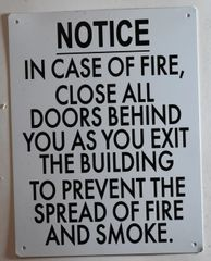 IN CASE OF FIRE CLOSE ALL DOORS BEHIND YOU AS YOU EXIT THE BUILDING TO PREVENT THE SPREAD OF FIRE AND SMOKE SIGN (ALUMINUM SIGNS 12X10)