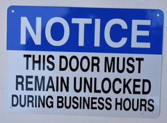 THIS DOOR MUST REMAIN UNLOCKED DURING BUSINESS HOURS SIGN- WHITE BACKGROUND (ALUMINUM SIGNS 7X10)