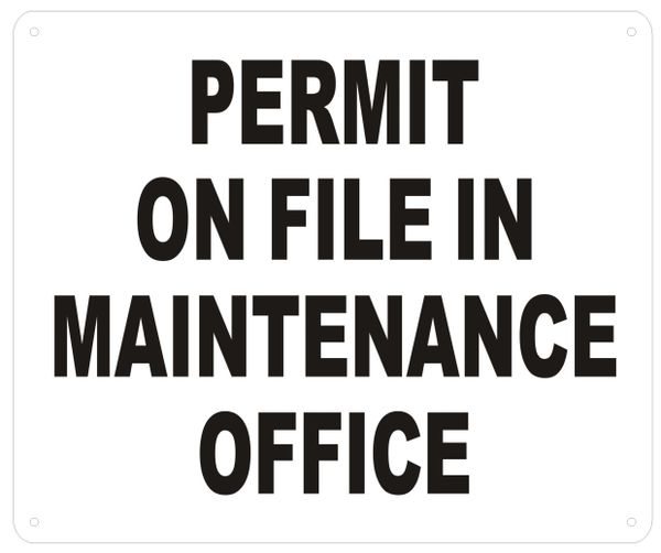 PERMIT ON FILE IN MAINTENANCE OFFICE SIGN - WHITE ALUMINUM (ALUMINUM SIGNS 10X12)