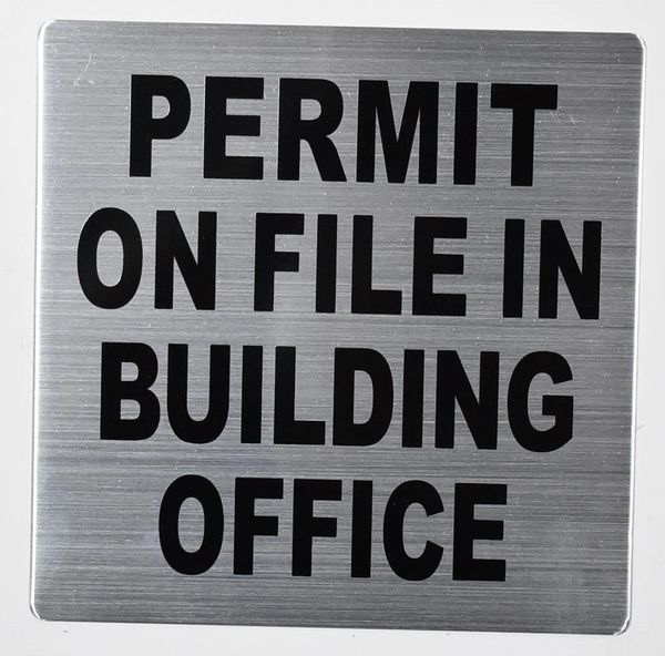 PERMIT ON FILE IN BUILDING OFFICE SIGN - SILVER BACKGROUND (ALUMINUM SIGNS 7X7)