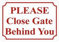 PLEASE CLOSE GATE BEHIND YOU SIGN – WHITE ALUMINUM- ROUND CORNERS- (ALUMINUM SIGNS 7X10)