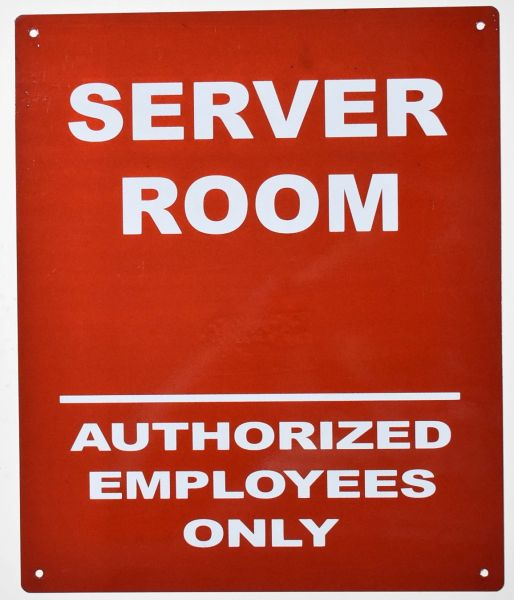 SERVER ROOM AUTHORIZED EMPLOYEES ONLY SIGN (ALUMINUM SIGNS 12X10)