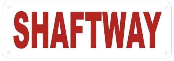 SHAFTWAY SIGN- REFLECTIVE !!! (ALUMINUM SIGNS 4X12)