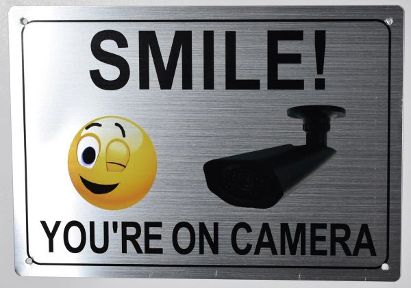 SMILE YOU ARE ON CAMERA SIGN- BRUSHED ALUMINUM (ALUMINUM SIGNS 7X10)