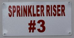 SPRINKLER RISER # 3 SIGN- WHITE BACKGROUND (ALUMINUM SIGNS 3X6)