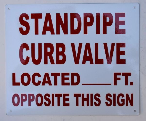 STANDPIPE CURB VALVE LOCATED_ FEET OPPOSITE THIS SIGN SIGN (ALUMINUM SIGNS 10X12)