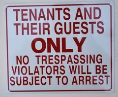 TENANTS AND THEIR GUESTS ONLY NO TRESPASSING VIOLATORS WILL BE SUBJECT TO ARREST SIGN (NO TRESPASSING EXCEPT FOR TENANTS AND THEIR GUESTS SIGN) (ALUMINUM SIGNS 10X12)