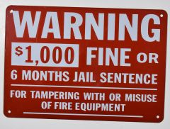 WARNING $1000 FINE OR 6 MONTHS JAIL SENTENCE FOR TAMPERING WITH OR MISUSE OF FIRE EQUIPMENT SIGN (ALUMINUM SIGNS)