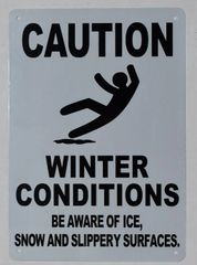 CAUTION WINTER CONDITIONS PLEASE BE AWARE OF ICE, SNOW AND SLIPPERY SURFACES SIGNS (ALUMINUM SIGNS 10X7)